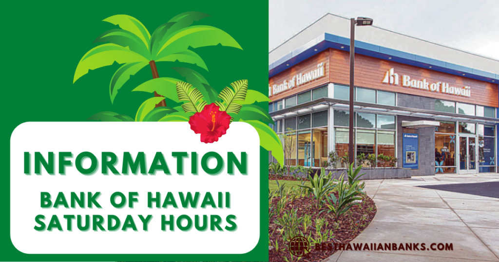 Bank Of Hawaii Saturday Hours in Honolulu – 7 Best Services