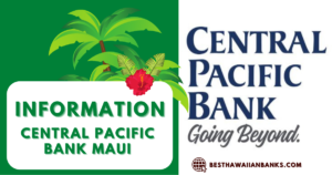 Central Pacific Bank Maui - Useful Guide