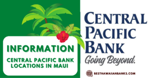Branch of Central Pacific Bank Maui – 4 Popular Offices